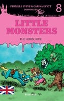 Little Monsters #8: The Horse Ride - Pernille Eybye, Carina Evytt