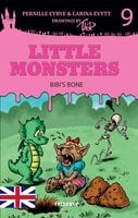 Little Monsters #9: Bibi's Bone - Pernille Eybye, Carina Evytt