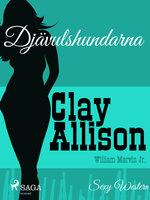 Djävulshundarna - Clay Allison,William Marvin Jr