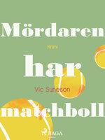 Mördaren har matchboll - Vic Suneson