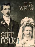 Gift folk I - H.G. Wells