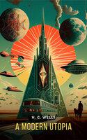 A Modern Utopia - H.G. Wells
