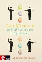 Mindfulness i hjärnan - Åsa Nilsonne