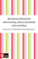 Kompetensbaserad rekrytering, intervjuteknik och testning - Malin Lindelöw