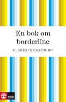 En bok om borderline - Clarence Crafoord