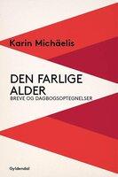 Den farlige alder - Karin Michaëlis