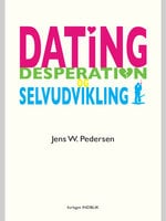 Dating, desperation og selvudvikling - Jens W. Pedersen