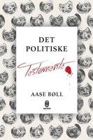 Det politiske testamente - Aase Bøll