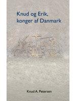 Knud og Erik, konger af Danmark - Knud A. Petersen