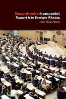 Knapptryckarkompaniet : Rapport från Sveriges riksdag