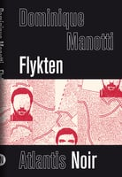 Flykten - Dominique Manotti