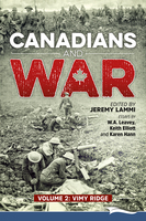Canadians and War Volume 2: Vimy Ridge