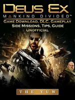 Deus Ex Mankind Game Download, DLC, Gameplay, Side Missions, Tips, Guide Unofficial - The Yuw