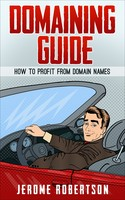 Domaining Guide - Jerome Robertson