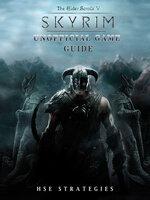 Elder Scrolls V Skyrim Unofficial Game Guide - Hse Strategies