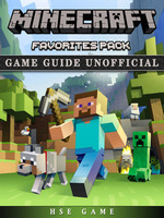Minecraft Favorites Pack Game Guide Unofficial - Hse Game