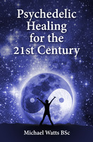Psychedelic Healing for the 21st Century - Gray Jolliffe