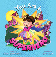 You Are A Superhero - Lauren Grabois Fischer