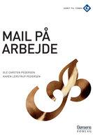 Mail på arbejdet - Ole Carsten Pedersen,Karen Lerstrup Pedersen