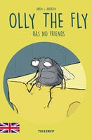 Olly the Fly #3: Olly the Fly Has No Friends - Søren S. Jakobsen