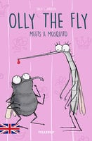 Olly the Fly #4: Olly the Fly Meets a Mosquito - Søren S. Jakobsen