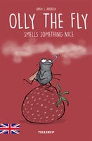 Olly the Fly #1: Olly the Fly Smells Something Nice - Søren S. Jakobsen