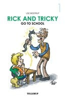 Rick and Tricky #1: Rick and Tricky Go to School - Lise Bidstrup