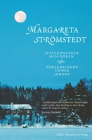 Julstädningen och döden ; Församlingen under jorden : Samlingsutgåva - Margareta Strömstedt