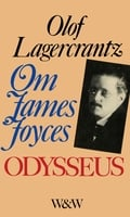 Om James Joyces Odysseus - Olof Lagercrantz