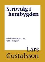 Strövtåg i hembygden - Lars Gustafsson