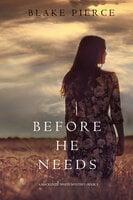 Before He Needs - Blake Pierce