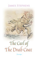 The Carl of The Drab Coat - James Stephens