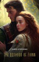 The Boyhood of Fionn - James Stephens