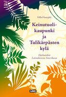 Keinutuolikaupunki ja Tulikärpästen kylä - Hilla Hautajoki