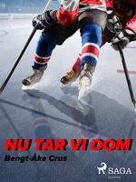 Nu tar vi dom - Bengt-Åke Cras