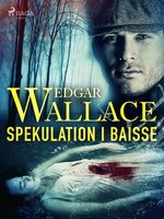 Spekulation i baisse - Edgar Wallace