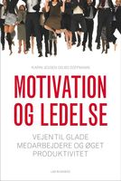 Motivation og ledelse - Bo Zoffmann,Karin Jessen