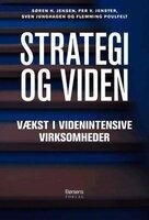 Strategi og Viden - Flemming Poulfelt, Per V. Jenster, Sven Junghagen, Søren H. Jensen