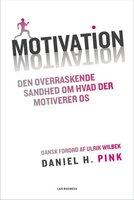 Motivation - Den overraskende sandhed om hvad der motiverer os - Daniel H. Pink