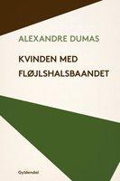 Kvinden med fløjlshalsbåndet - Alexandre Dumas