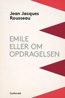 Emile eller Om opdragelsen - Jean-Jacques Rousseau
