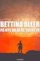 På nye vildere eventyr - Bettina Aller