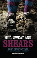 Mud Sweat and Shears - Dave Thomas