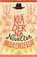 Kläderna - Inger Edelfeldt