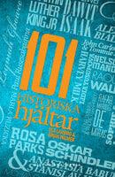101 historiska hjältar - Ola Larsmo,Brian Palmer