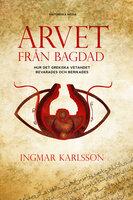 Arvet från Bagdad - Ingmar Karlsson
