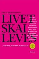 Livet skal leves - forlæns, baglæns og sidelæns - Anne Leonora Blaakilde