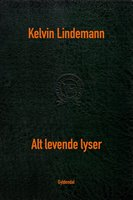 Alt levende lyser - Kelvin Lindemann