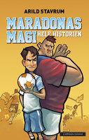 Maradonas magi - hele historien - Arild Stavrum