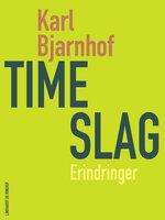 Timeslag - Karl Bjarnhof